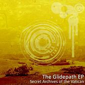 Play & Download The Glidepath EP by Secret Archives of the Vatican | Napster