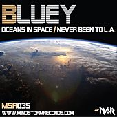 Play & Download Oceans In Space/Never Been To L.A. by Bluey | Napster