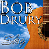Play & Download Sky by Bob Drury | Napster