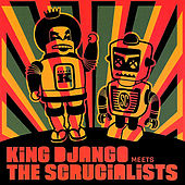 Play & Download Meets the Scrucialists by King Django | Napster