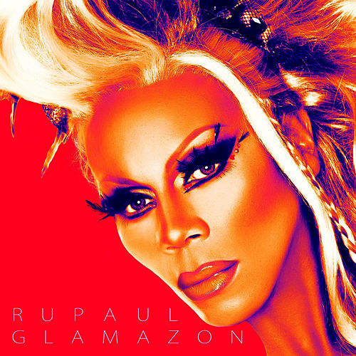 Play & Download Glamazon by RuPaul | Napster