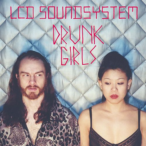 Drunk Girls (Holy Ghost! Remix) von LCD Soundsystem