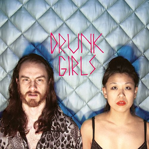 Drunk Girls by Wooden Shjips