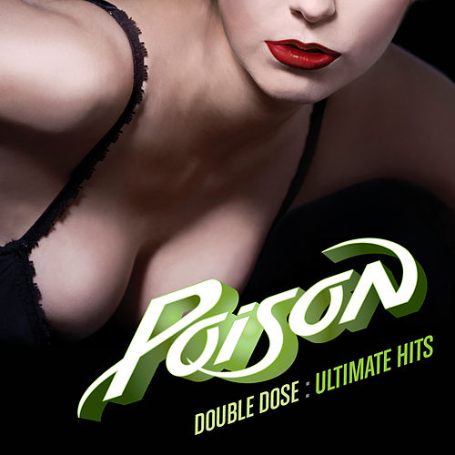 Play & Download Double Dose: Ultimate Hits by Poison | Napster