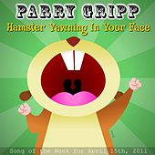 Play & Download Hamster Yawning In Your Face - Single by Parry Gripp | Napster