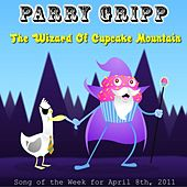 Play & Download The Wizard Of Cupcake Mountain - Single by Parry Gripp | Napster