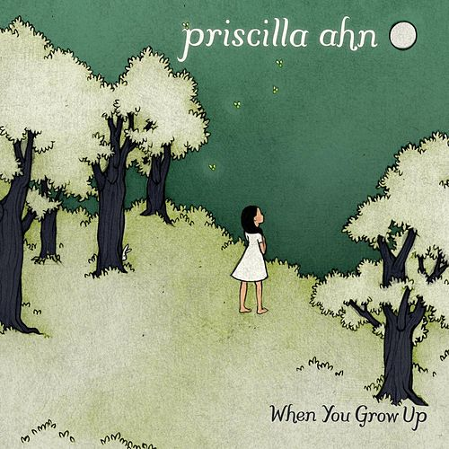 Play & Download When You Grow Up by Priscilla Ahn | Napster