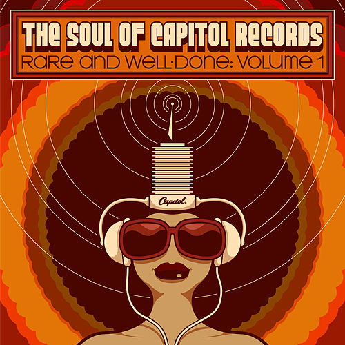 Play & Download The Soul of Capitol Records: Rare & Well-Done (Vol. 1) by Various Artists | Napster