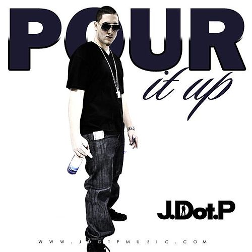 Play & Download Pour It Up - Single by Jdotp | Napster