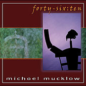 Forty-Six:Ten by Michael Mucklow