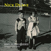 Play & Download When We Said Goodbye by Nick Duane | Napster