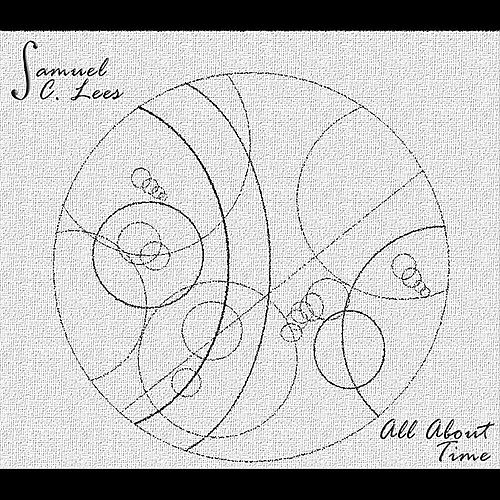 Play & Download All About Time by Samuel C Lees | Napster