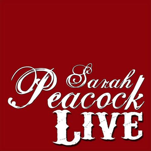 Play & Download Sarah Peacock Live by Sarah Peacock | Napster
