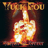 System In Effect by Yuck Fou