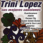 Play & Download Sus Mejores Canciones by Trini Lopez | Napster