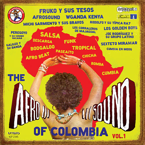 Play & Download The Afrosound Of Colombia Volume 1 by Various Artists | Napster