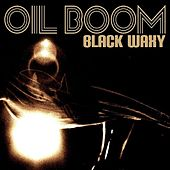 Black Waxy by Oil Boom