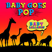 Baby Goes Pop - Baby Lullabies by The Lullaby Ensemble