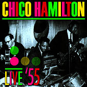 Play & Download Live '55 by Chico Hamilton | Napster