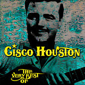 The Very Best Of by Cisco Houston
