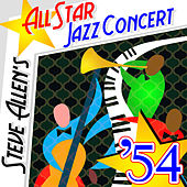 Play & Download Steve Allen's All-Star Jazz Concert '54 by Various Artists | Napster