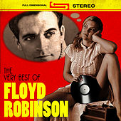 Play & Download The Very Best Of by Floyd Robinson | Napster