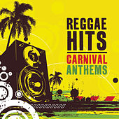 Reggae Hits - Carnival Anthems von Various Artists