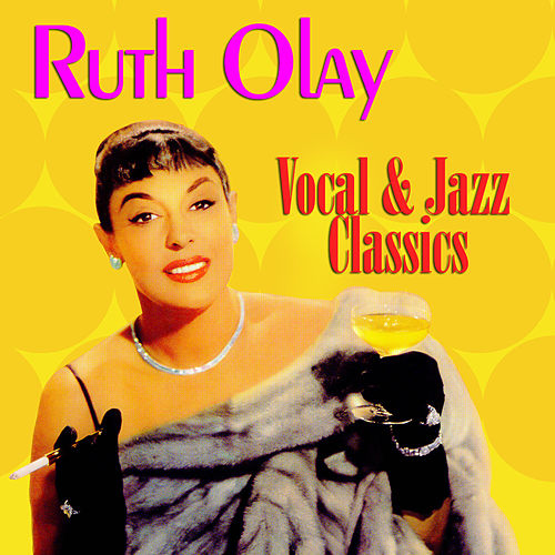 Play & Download Vocal & Jazz Classics by Ruth Olay | Napster