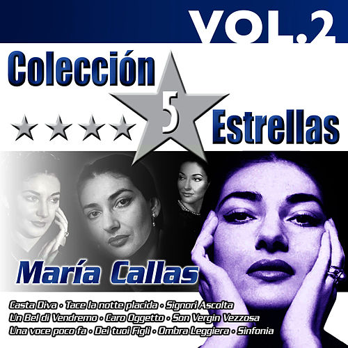 Play & Download Colección 5 Estrellas. Maria Callas. Vol.2 by Maria Callas | Napster