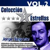 Colección 5 Estrellas. Jorge Negrete. Vol.2 by Jorge Negrete