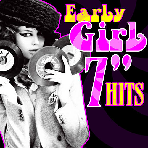 Play & Download Early Girl 7' Hits by Various Artists | Napster