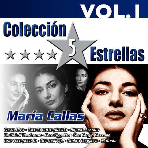Play & Download Colección 5 Estrellas. Maria Callas. Vol.1 by Maria Callas | Napster