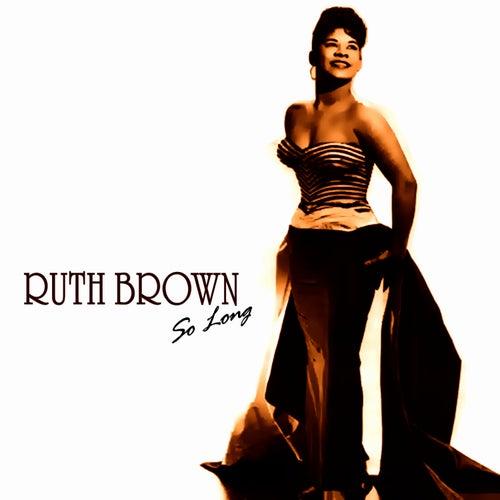 So Long von Ruth Brown