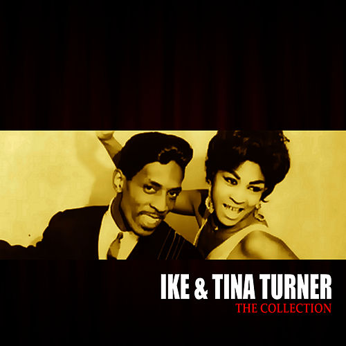Play & Download The Ike & Tina Turner Collection by Ike and Tina Turner | Napster