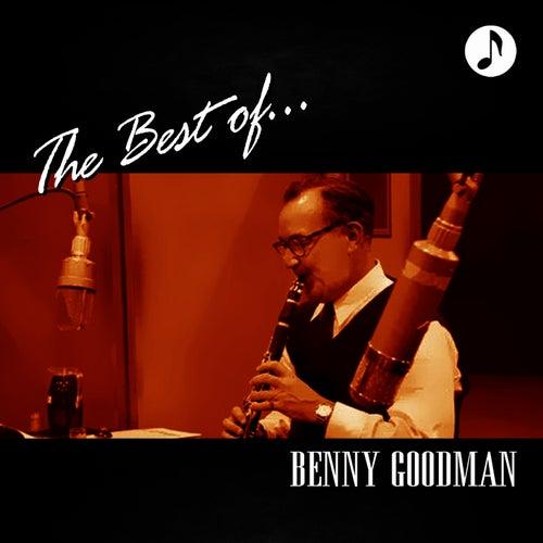 Benny Goodman The Best Of by Benny Goodman