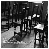 Play & Download The Water and the Blood by Sojourn | Napster