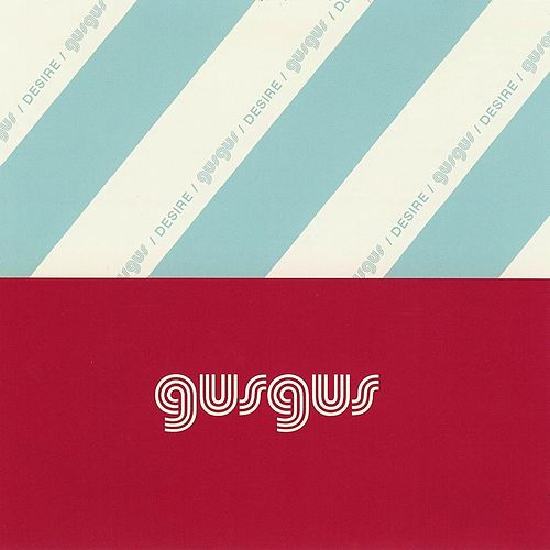 Play & Download Desire by Gus Gus | Napster