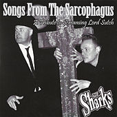 Play & Download Songs from The Sarcophagus by The Sharks | Napster