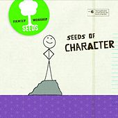 Play & Download Seeds of Character (Vol. 6) by Seeds Family Worship | Napster
