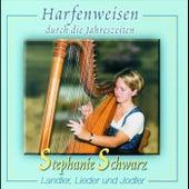 Play & Download Harfenweisen durch die Jahreszeiten by Stephanie Schwarz | Napster