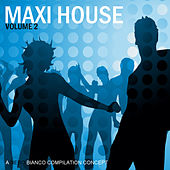 Maxi House Volume 2 by Various Artists