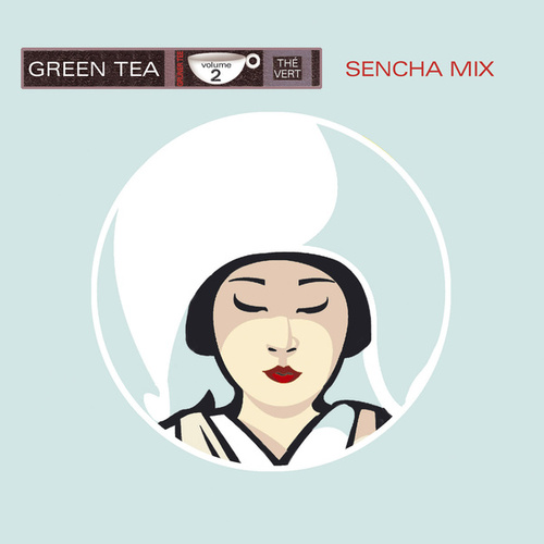 Play & Download Green Tea Vol. 2 - Sencha Mix by Various Artists | Napster