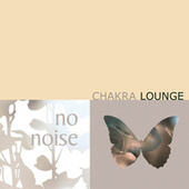 Play & Download Chakra Lounge Vol. 1 by Various Artists | Napster
