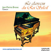 Play & Download Le Clavecin du Roi Soleil by Jean-Patrice Brosse | Napster