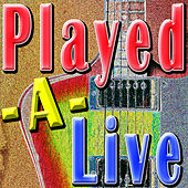 Played-A-Live by Played-A-Live