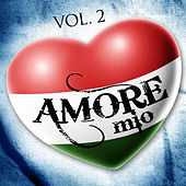 Play & Download Amore Mio Vol. 2 Sapore D'Italia by Various Artists | Napster