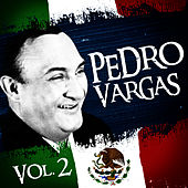 Play & Download Lo Mejor De Pedro Vargas. Vol.2 by Pedro Vargas | Napster