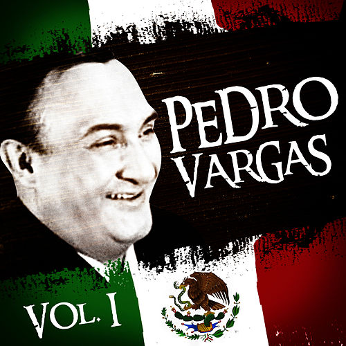 Play & Download Lo Mejor De Pedro Vargas. Vol.1 by Pedro Vargas | Napster