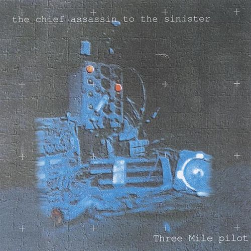 The Chief Assassin to the Sinister by Three Mile Pilot