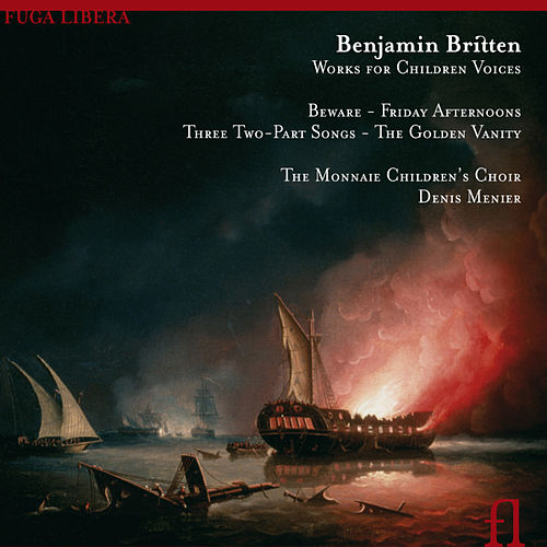 Play & Download Britten: Works for Children Voices by The Monnaie Children's Choir | Napster
